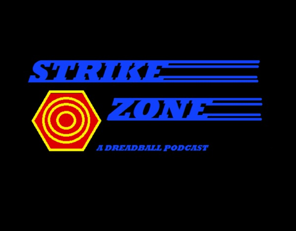 The Strike Zone, A Dreadball Podcast