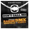 Don't Call Me (feat. Shontelle) - Single, DMX & Rakim