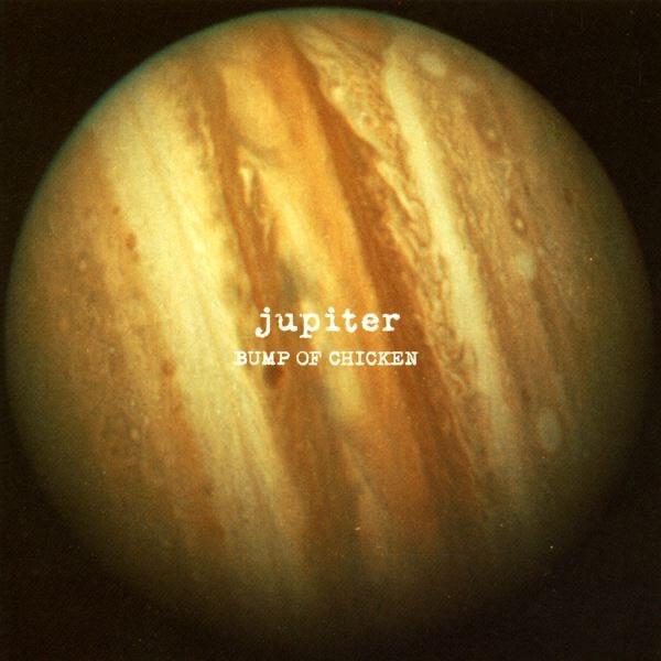 Jupiter by BUMP OF CHICKEN on iTunes
