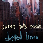 Dotted Lines - Sweet Talk Radio