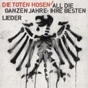 Die Toten Hosen: All die ganzen Jahre: Ihre besten Lieder