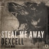 Steal Me Away (feat. Ellie Mae) [Remixes]