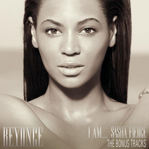 I Am    Sasha Fierce The Bonus Tracks - EP Beyoncé CD cover