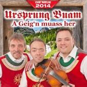 Ursprung Buam - A Geig'n muass her