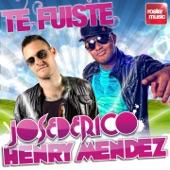 Te Fuiste (feat. Henry Mendez) - EP