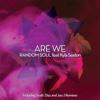 Are We (feat. Kyla Sexton) [Remixes]