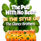 The Pub with No Beer (In the Style of the Clancy Brothers) [Karaoke Version]