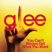 You Can't Always Get What You Want (Glee Cast Version) - Single