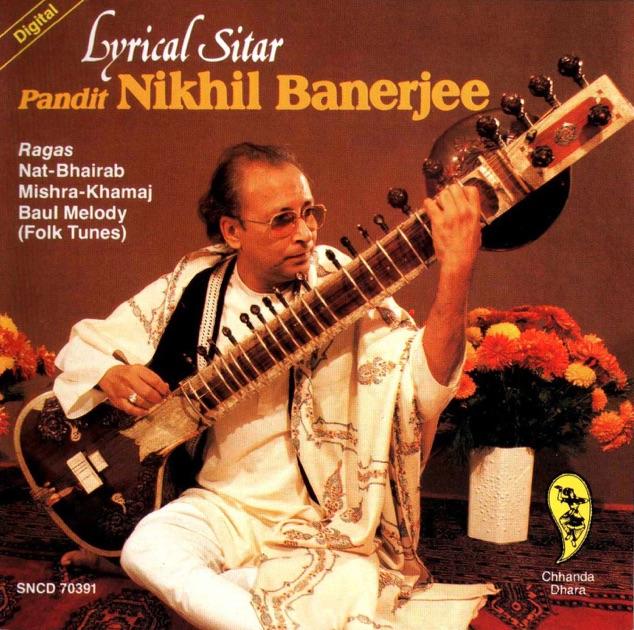 Lyrical Sitar by Pandit Nikhil Banerjee