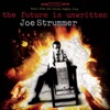 The Future Is Unwritten (Music from the Film), Joe Strummer