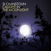 Si Cranstoun - Caught In the Moonlight bild