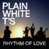 Rhythm of Love - Single, Plain White T's