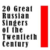 20 Great Russian Singers of the Twentieth Century