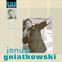 The Best – Tyle Przeszło Lat - Janusz Gniatkowski