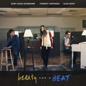 Beauty and a Beat (feat. Kurt Schneider & Chrissy Costanza of Against the Current)
