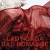 Bad Romance - Single, Lady Gaga