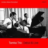 Tamba Trio - Debut & Live