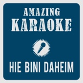 Hie bini daheim (Jura 2010) [Karaoke Version] [Originally Performed By George]