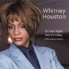 Whitney Houston - Its Not Right But Its Okay