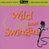 Wild, Cool, and Swingin'