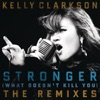 Stronger What Doesn t Kill You The Remixes