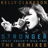 Stronger (What Doesn't Kill You) [The Remixes]