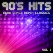 90's Hits Euro Dance Remix Classics, Vol. 1
