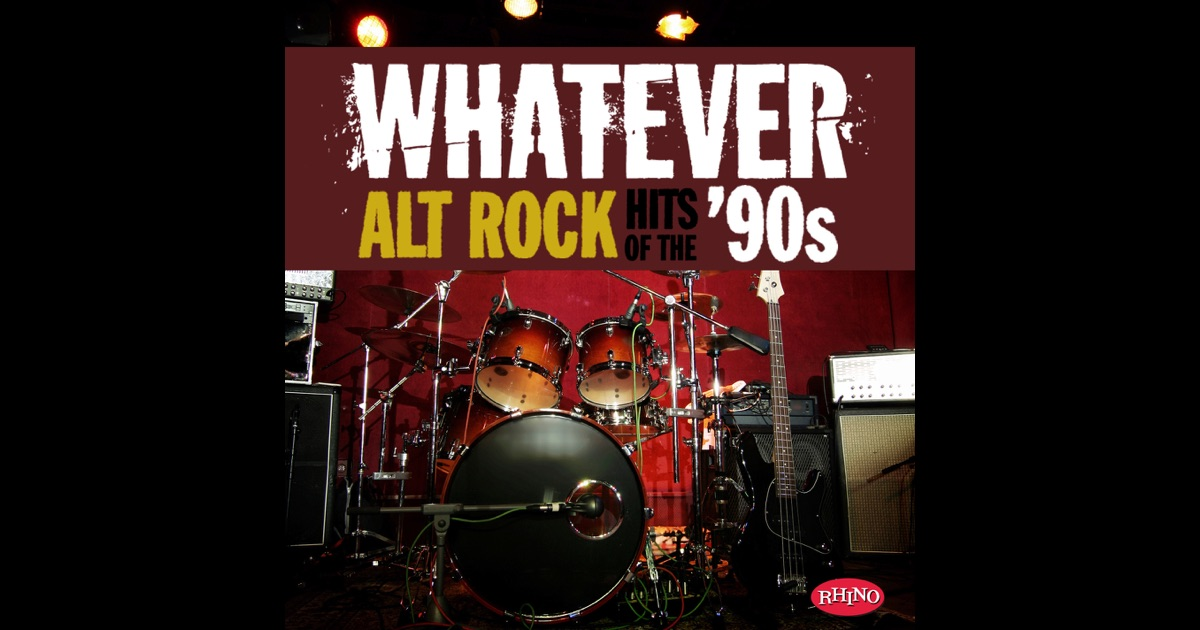 Whatever alt rock hits of the 39 90s by various artists on for 90 s house music artists