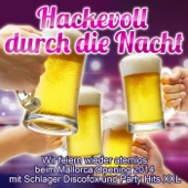 Hackevoll durch die Nacht - Wir feiern wieder atemlos beim Mallorca Opening 2014 mit Schlager Discofox und Party Hits XXL