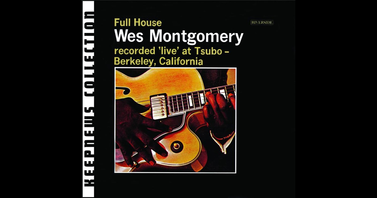 Full house keepnews collection by wes montgomery on for House music collection