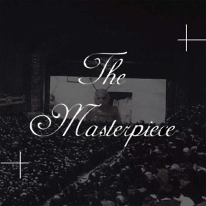 The Masterpiece - The Greatest Film of All Time