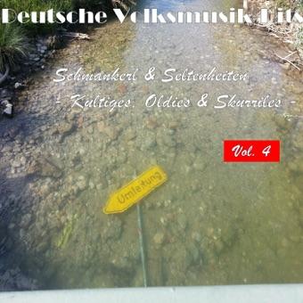 Deutsche Volksmusik Hits – Schmankerl & Seltenheiten, Kultiges, Oldies & Skurriles, Vol. 4 – Various Artists