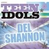 Teen Idols - Del Shannon - EP, Del Shannon
