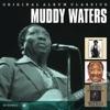 Original Album Classics: Muddy Waters, Muddy Waters