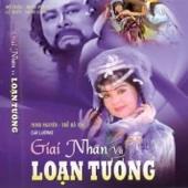 Cai Luong - Giai Nhan Va Loan Tuong