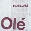 Olé - Single, Pearl Jam