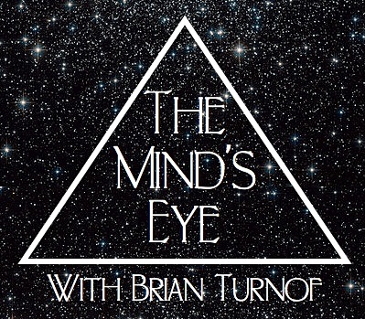 The Minds Eye Show By Mindseyeshowgmail Brian Turnof On Apple Podcasts