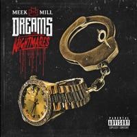 Dreams and Nightmares (Deluxe Version) - Meek Mill MP3