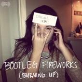 Bootleg Fireworks (Burning Up) - Single cover art