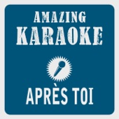 Après toi (Karaoke Version) [Originally Performed By Vicky Leandros]