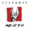 Never Let You Go - EP, Evermore