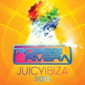 Juicy Ibiza 2012 (Mixed By Robbie Rivera)