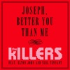 Joseph, Better You Than Me (feat. Elton John & Neil Tennant) - Single