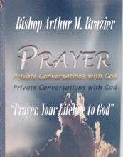 Prayer, Your Lifeline To God, Bishop Arthur M. Brazier & Apostolic Church of God