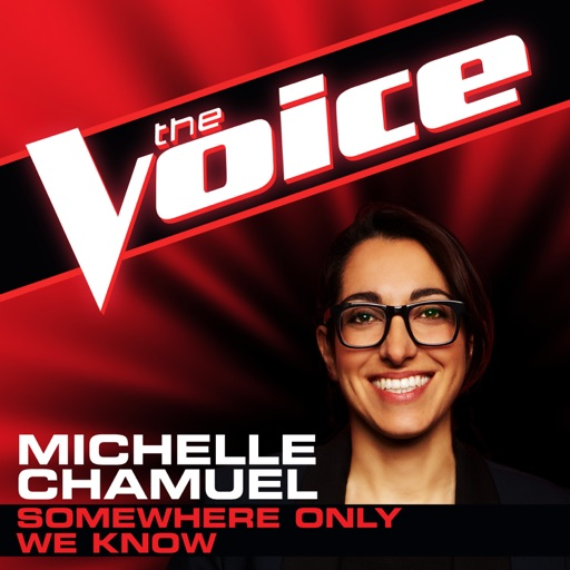 Somewhere Only We Know (The Voice Performance) - Michelle Chamuel