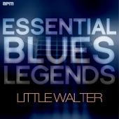 Essential Blues Legends - Little Walter