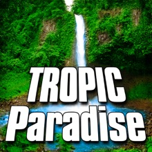 Tropic Paradise (Nature Sound) - Single, Sounds of the Earth