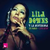 Lila Downs y la Misteriosa en Paris: Live à Fip