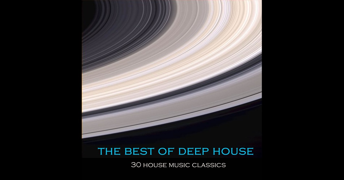 The best of deep house 30 house music classics by various for The best deep house music