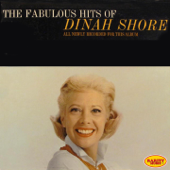 The Fabulous Hits of Dinah Shore (All Newly Recorded For This Album)